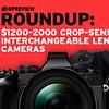 2016 Roundup: $1200-2000 ILCs part 1 - Crop-Sensor